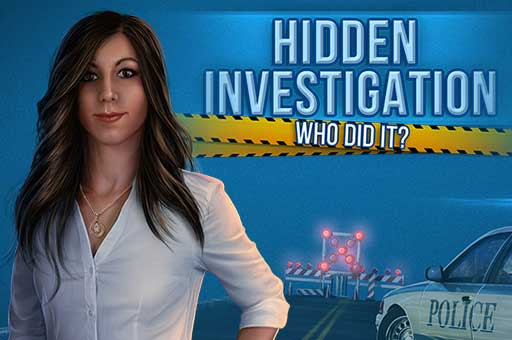 Hidden Investigation: Who did it ?